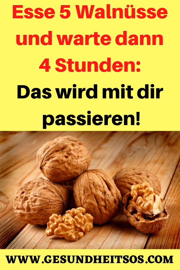 Esse 5 Walnusse Und Warte Dann 4 Stunden Das Wird Mit Dir Passieren Walnusse Warte Wird Rezept Food And Drink Food Almond