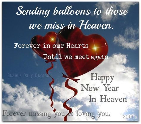 sending balloons to heaven for those we miss this new year miss you missing you in