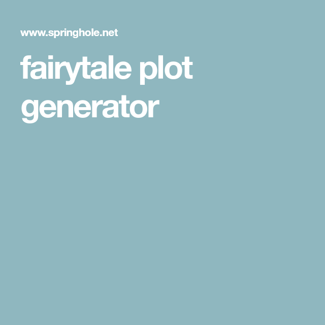 fairytale plot generator   Writing and Stories: Prompts and Twists
