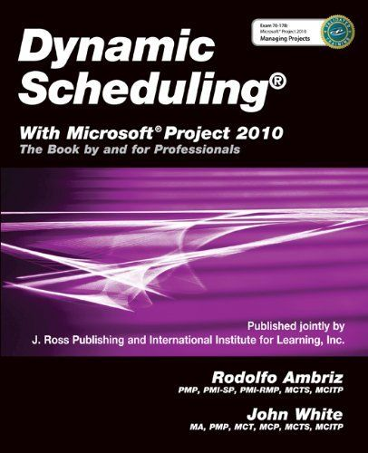 Dynamic Scheduling with Microsoft Project 2010: The Book by and for Professionals by Rodolfo Ambriz. Save 10 Off!. $71.95. Publisher: J. Ross Publishing (May 10, 2011). Author: Rodolfo Ambriz. Publication: May 10, 2011