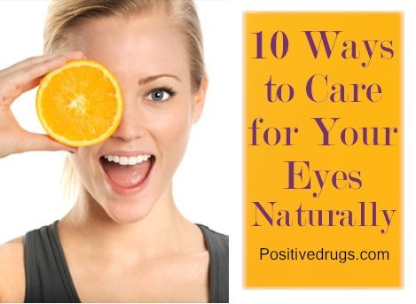 10 Ways To Care For Your Eyes Naturally Health Skin Care Eye Care Eye Health
