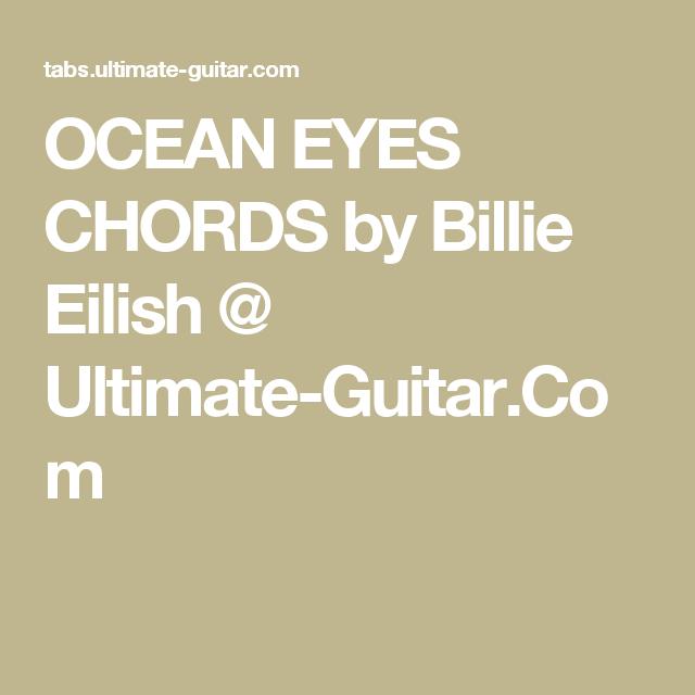 Ocean Eyes Chords By Billie Eilish Ultimate Guitar Com Ukulele
