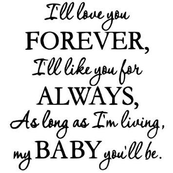 I'll Love You Forever I'll Like You For Always Quote Google Search Adorable I Ll Love You Forever Quote