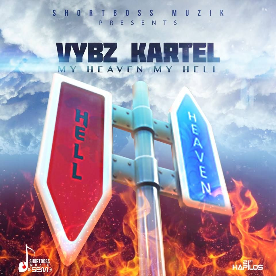 Vybz Kartel Pledge His Love For Shorty In My Heaven Hell Single Produced By Short Boss Muzik And Distributed Hapilos Digital Distribution