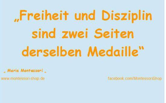 Maria Montessori - Zitat zu Freiheit und Disziplin ...