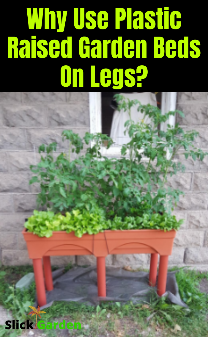 Plastic Raised Garden Beds On Legs - How To And What To ...