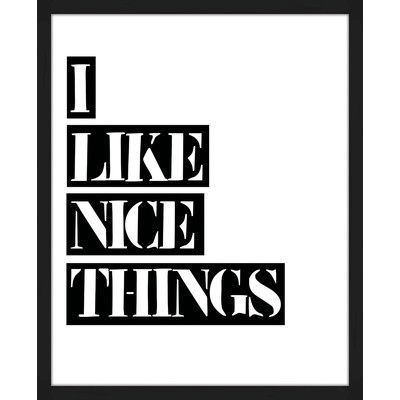 """PTM Images 'I like Nice Things' Framed Textual Art Size: 21.5"""" H x 17.5"""" W x 1.175"""" D"""