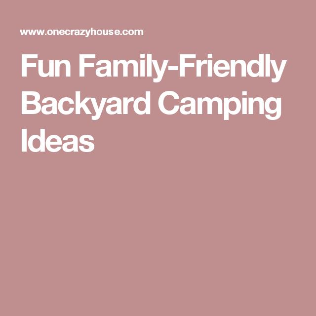 Fun Family-Friendly Backyard Camping Ideas | Backyard ...