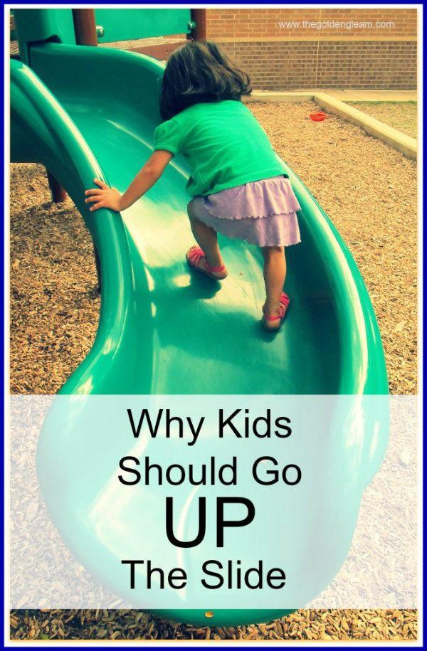 Benifícios para as crianças em subir o escorrega. Porque não deixá-las? Informações em:http://www.thegoldengleam.com/2012/10/benefits-of-climbing-slides-outdoor.html