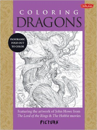 Coloring Dragons: Featuring the artwork of John Howe from The Lord ...