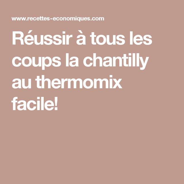 R ussir tous les coups la chantilly au thermomix facile - Cuisiner tous les jours avec thermomix ...