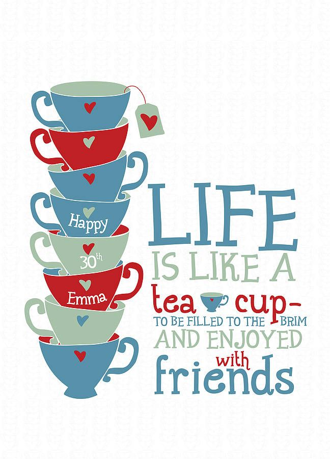 Personalised 'Life Is Like A Tea Cup' Print | Tea quotes ...