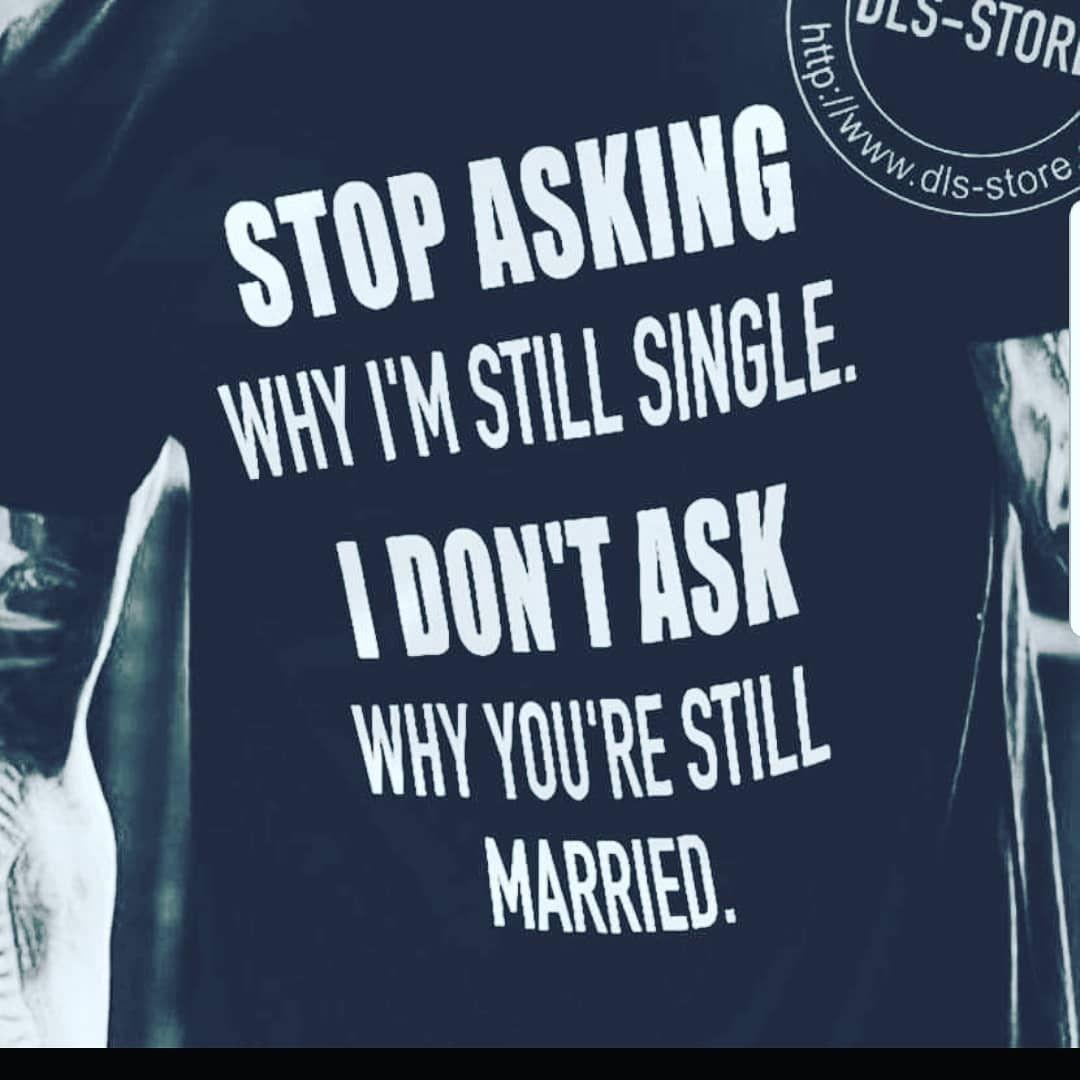 Still single sayings
