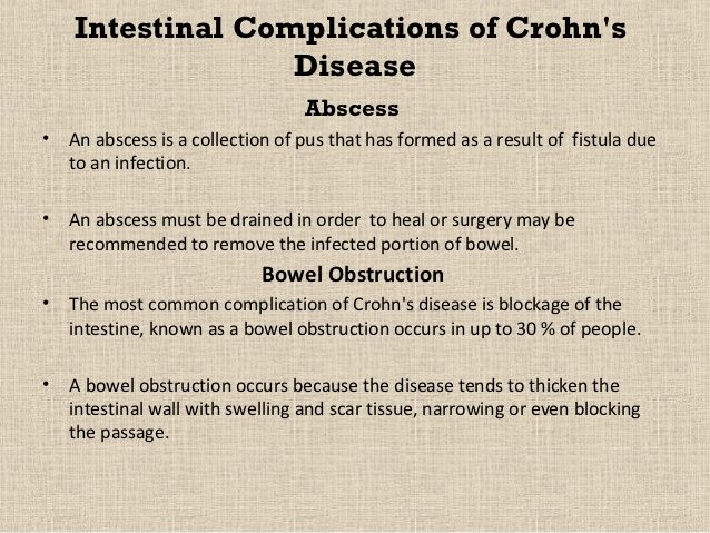 Intestinal Complications of Crohns                  Disease                                  Abscess•   An abscess is a co...