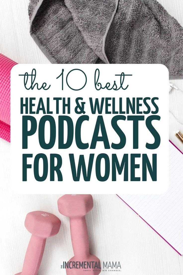 The 10 Best Health Podcasts for Women in 2019 - The Incremental Mama