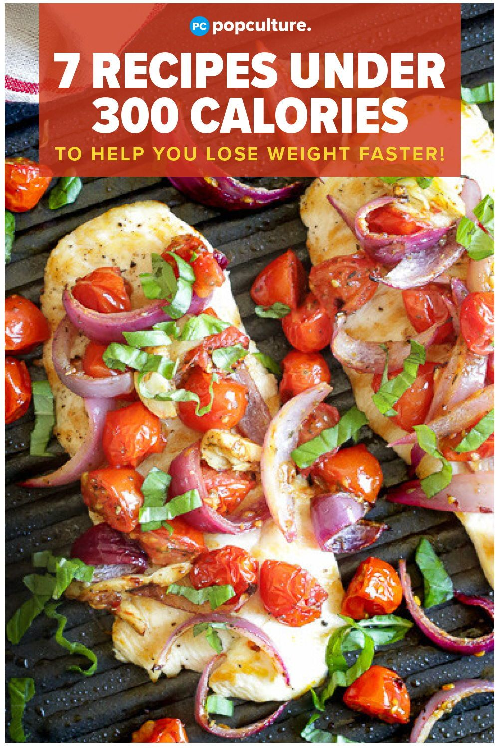 7 Recipes Under 300 Calories to Help You Lose Weight Faster #300caloriemeals