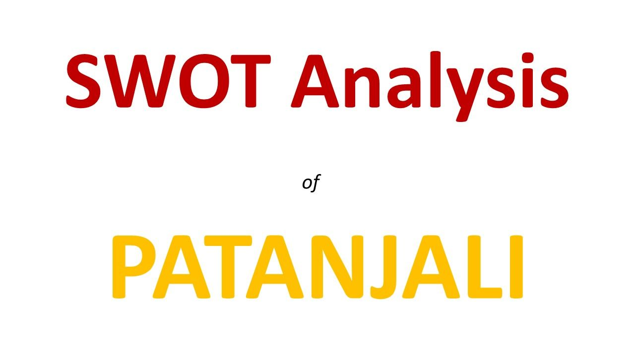 SWOT Analysis of PATANJALI http://ift.tt/2oY9OjL | Bookstore ...