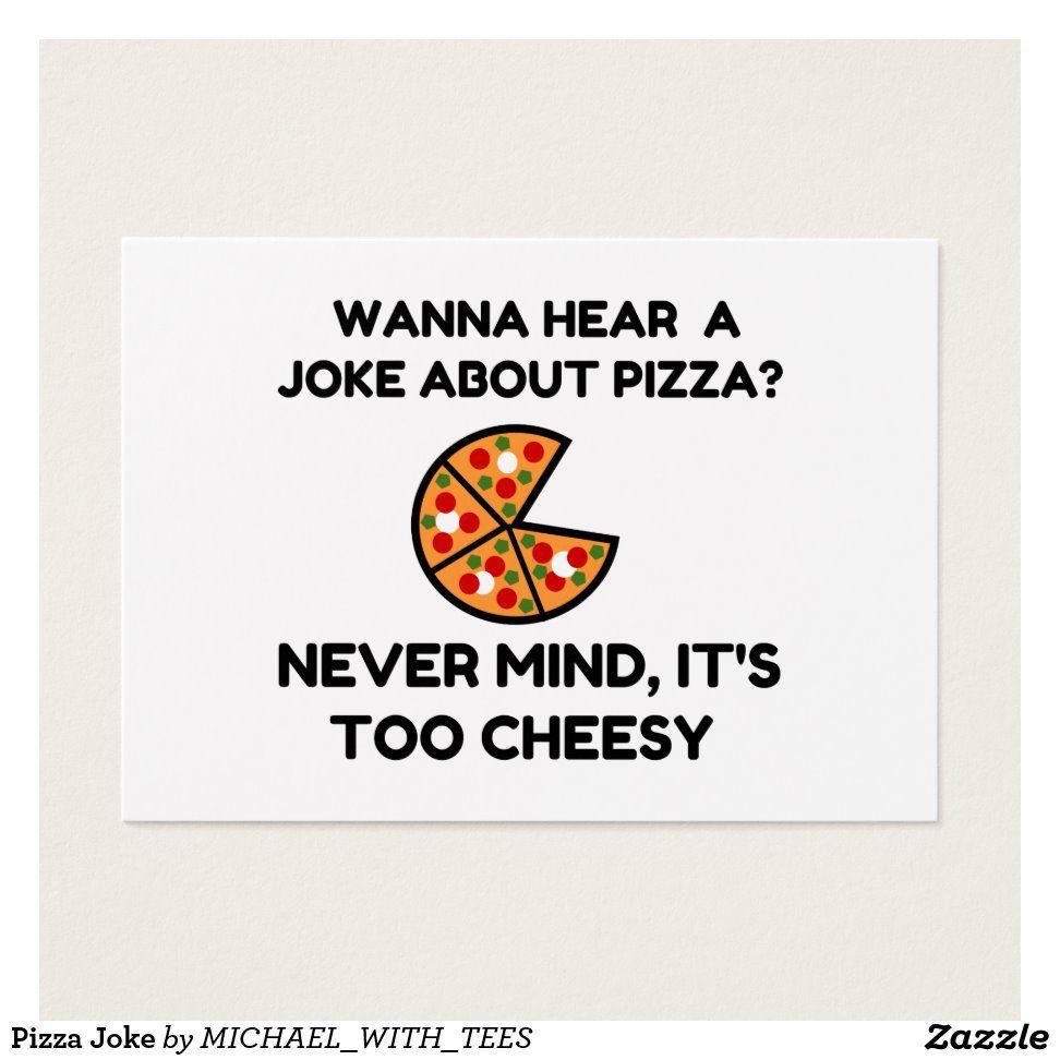 Pizza Joke Zazzle Com Pizza Jokes Pizza Quotes Pizza Quotes Funny
