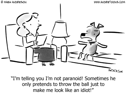 I M Telling You I M Not Paranoid Sometimes He Only Pretends To