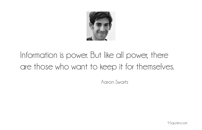 Information Is Power But Like All Power There Are Those Who Want