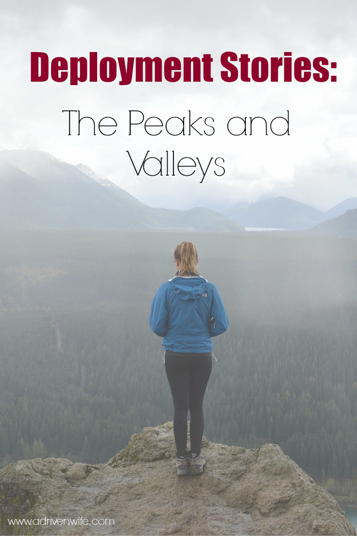 Deployment Stories The Peaks and Valleys Military wife