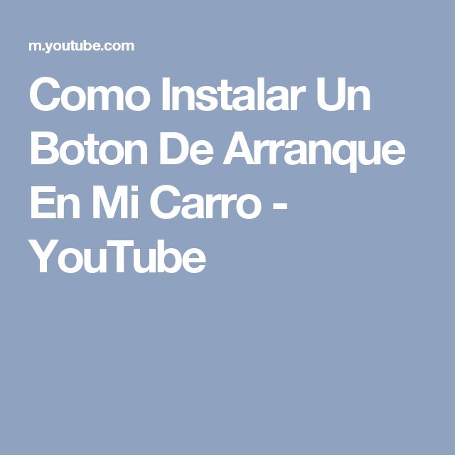 Como Instalar Un Boton De Arranque En Mi Carro - YouTube | boton de ...