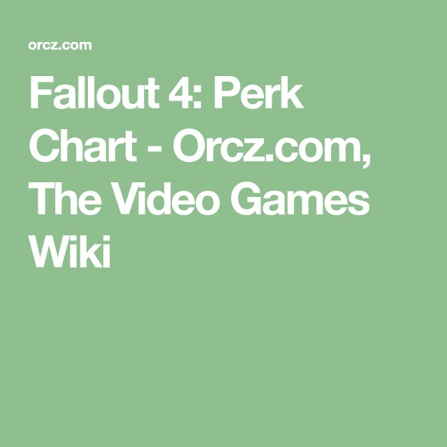 Fallout 4 Perk Chart Orcz Com The Video Games Wiki Fallout Perks Chart