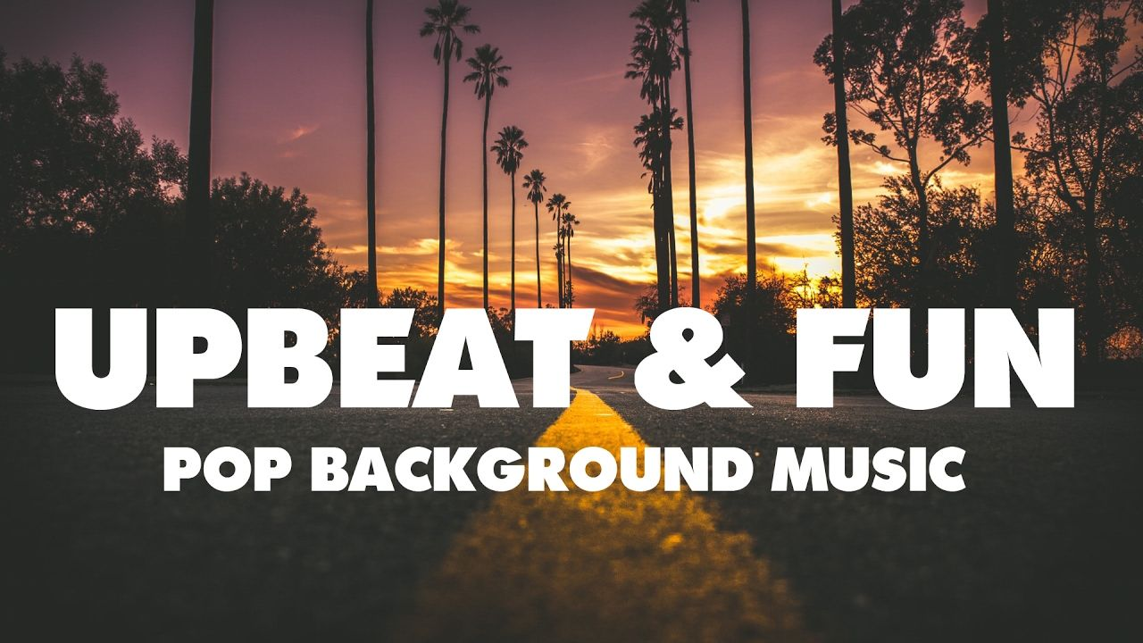 Upbeat Background Music For Videos Catchy Instrumental Pop Music Hiburan