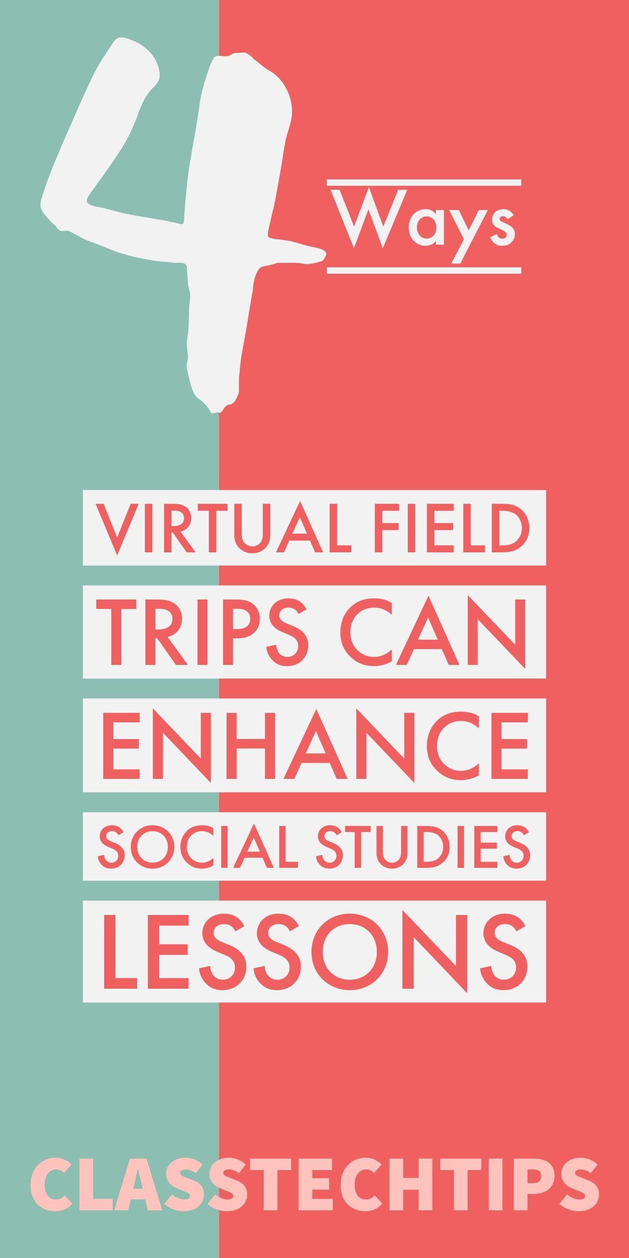 4 Ways Virtual Field Trips Can Enhance Social Stu S