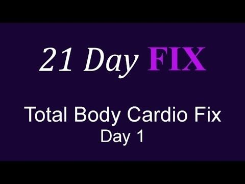 21 Day Fix Day 1 Total Body Cardio Fix Workout Full Video Hd 21 Day Fix Workouts 21 Day Fix 21 Day Workout