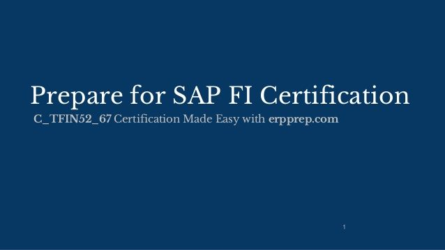 Prepare for SAP FI Certification C_TFIN52_67 Certification Made Easy