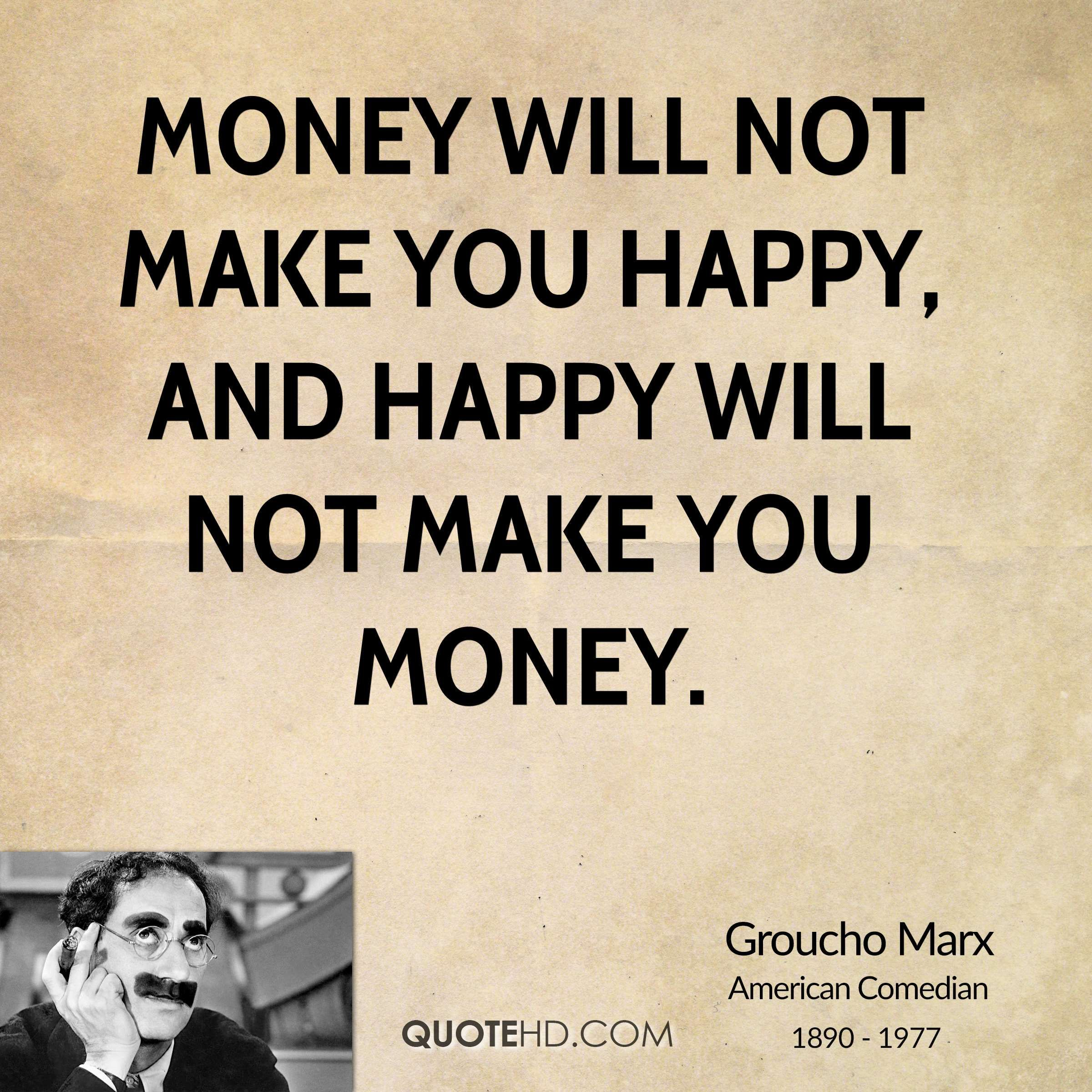 Quotes About Money Not Buying Happiness: Groucho Marx Quotes - Google Search