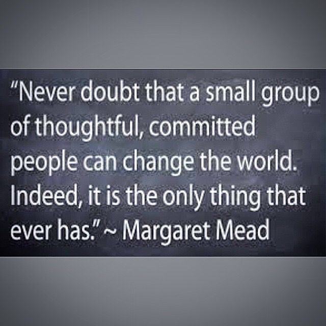 Small Groups can make Big Changes.