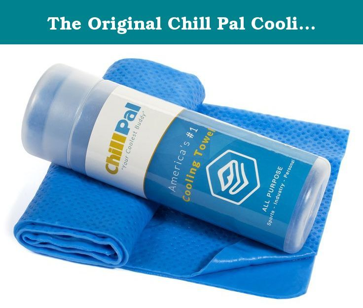 The Original Chill Pal Cooling Towel Never Be Too Hot Again