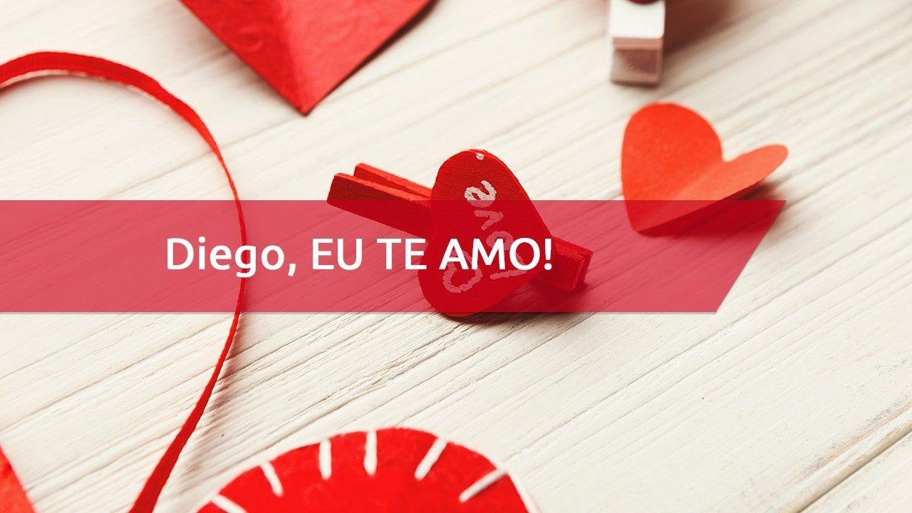 Mensagem Para Diego Com Amor Personalizada Com Nome Para Dia Dos