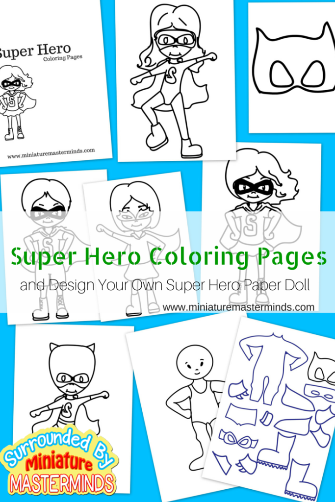 Free Printable Super Hero Coloring Pages Plus Design Your Own Paper Doll