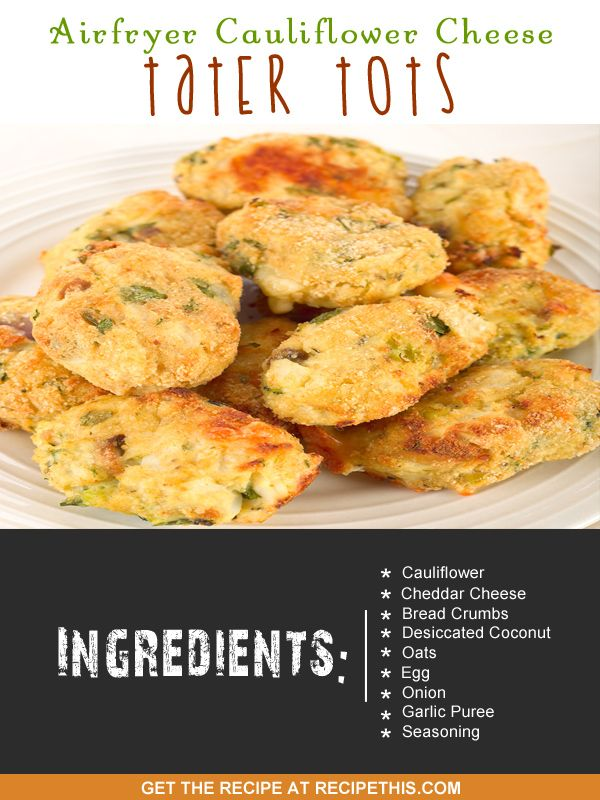 Airfryer Cauliflower Cheese Tater Tots Recipe Food Recipes
