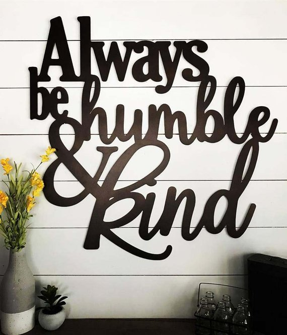 Always Be Humble And Kind Metal Wall Art Etsy Metal Wall Art Metal Walls Metal Artwork Wall