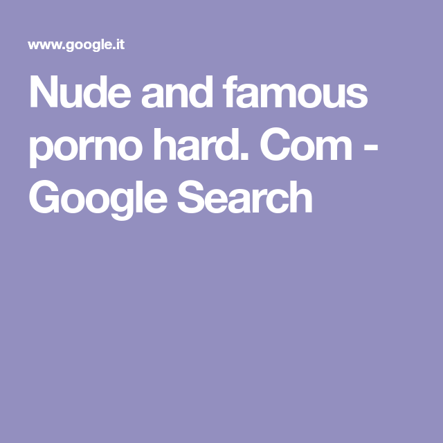 Nude and famous porno hard. com