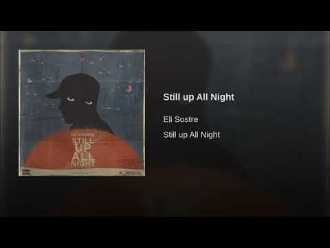 Eli Sostre Still Up All Night Download