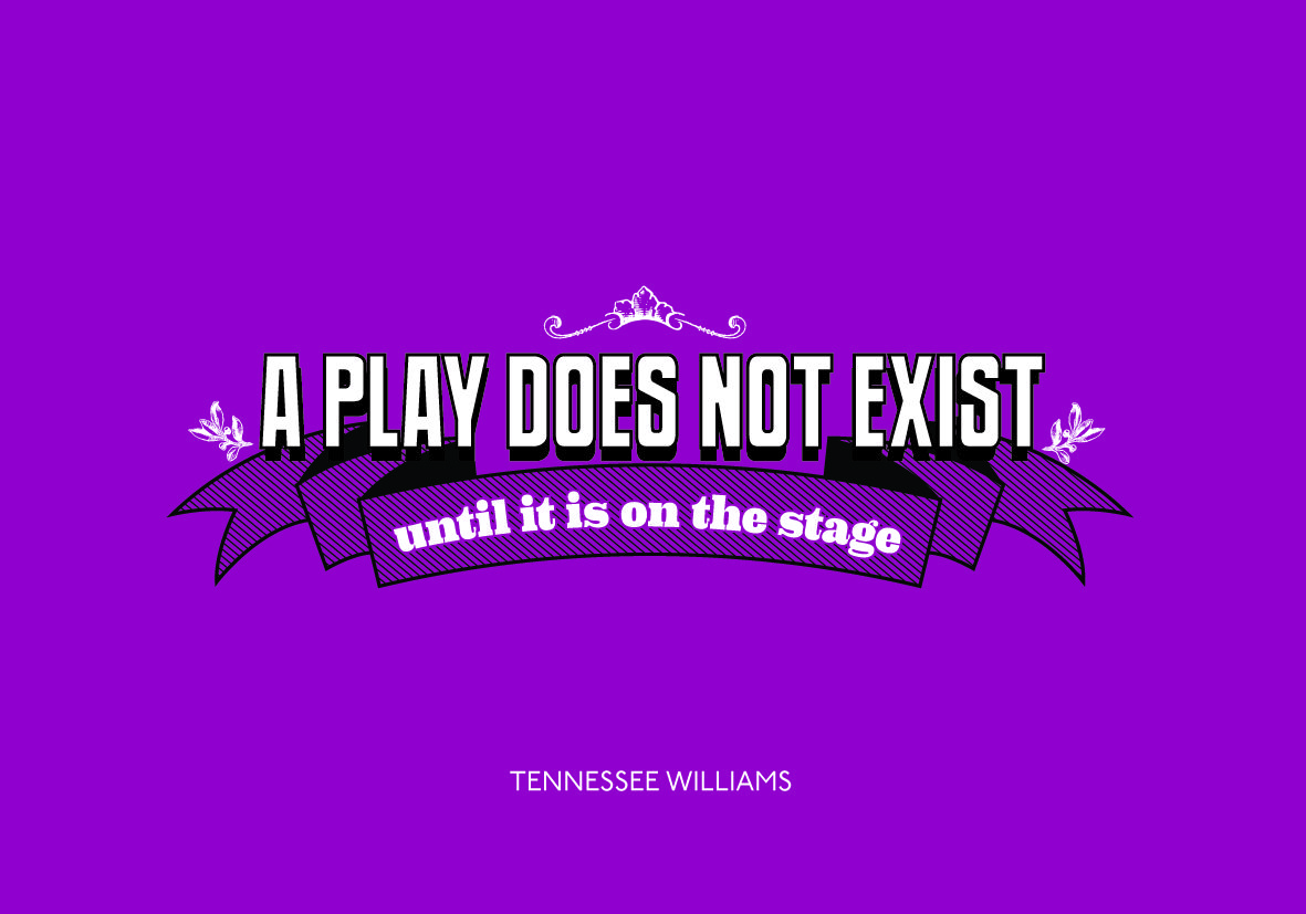"""""""A Play Does Not Exist Until it is on the Stage"""" #quote"""