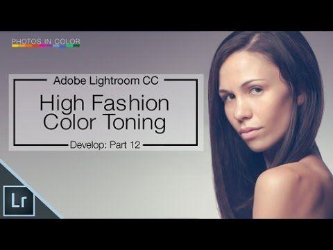 Lightroom CC / 6 Tutorial - High Fashion Color Grading In Lightroom - YouTube