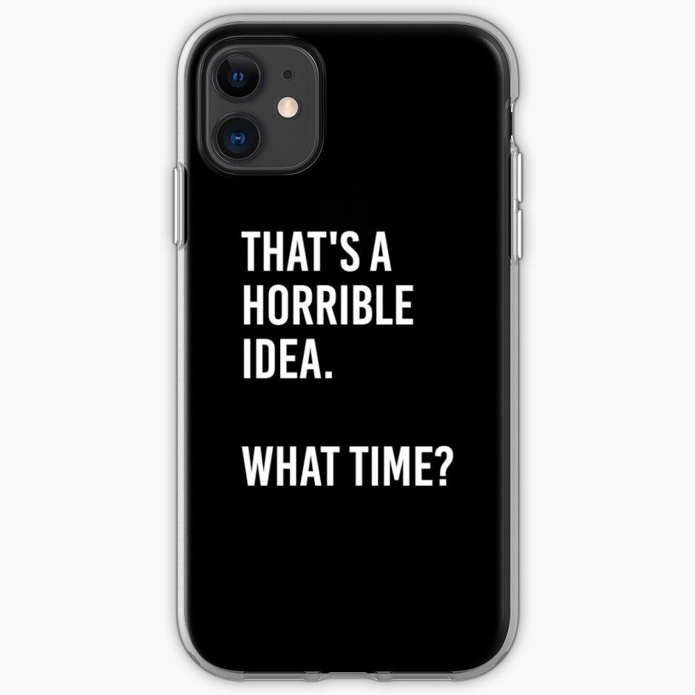 'That's A Horrible Idea, Funny Quote' iPhone Case by corbrand