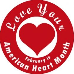 February is American Heart Month, and not because of Valentine's Day.    Every year since 1963 when National Heart Month received its congressional...