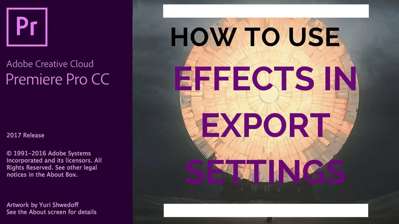 Adobe Premiere Pro Cc 70 How To Use Effects In The Export Setting Pa Premiere Pro Cc Adobe Creative Cloud Tutorials Adobe Premiere Pro