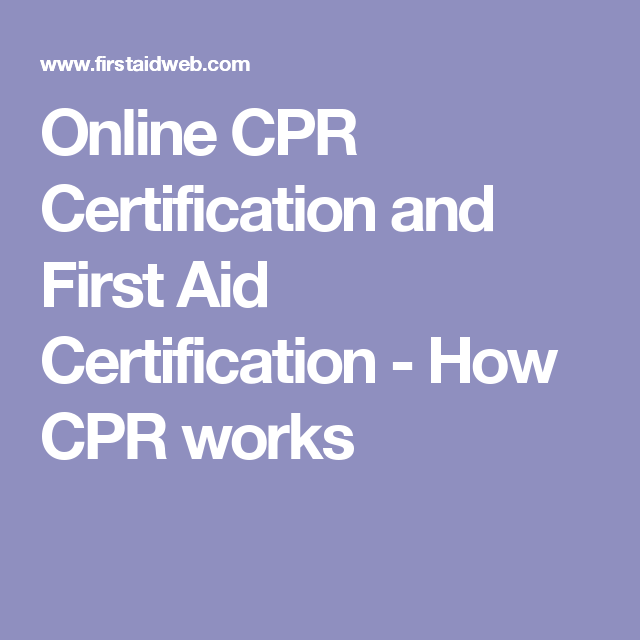 Online Cpr Certification And First Aid Certification How Cpr Works Cpr Certification Cpr First Aid