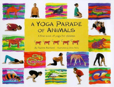a yoga parade of animals a first picture book of yoga for