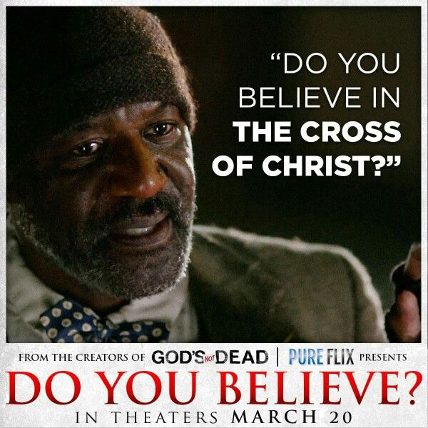 Do You Believe Movie Quotes Do You Believe Inspirational Quotes