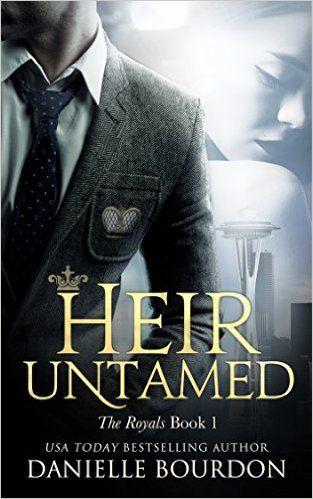 Heir Untamed (Latvala Royals Book 1) - Kindle edition by Danielle Bourdon. Romance Kindle eBooks @ Amazon.com.