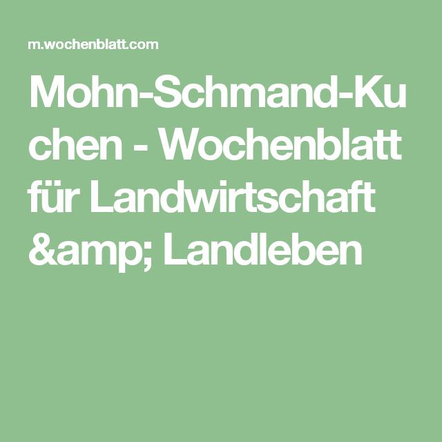 Mohn-Schmand-Kuchen - Wochenblatt für Landwirtschaft & Landleben
